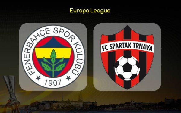 Fenerbahce vs Spartak Trnava (23h55 ngày 4/10/2018 – Cúp C2 Châu Âu)