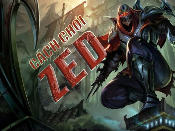 Cách chơi Zed